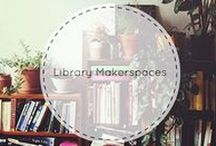 Library MakerSpaces / Be a creator, not just a curator... let your library help!