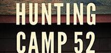 """Hunting Camp 52 / Wisconsin Historical Society Press's new release """"Hunting Camp 52: Tales from a North Woods Deer Camp"""" by John Marvin Hanson. This board features hunting camp ideas, recipes from the memoir, images from the heartwarming story, and more!"""
