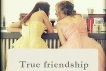 Friendship <3 / by Laura MacIntosh