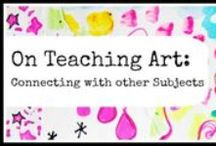 Art Lesson Ideas: Connecting to core subjects / by Michelle McGrath