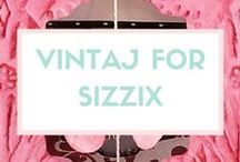 VINTAJ FOR SIZZIX / by Sizzix