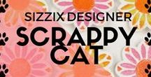 Sizzix Designer: Scrappy Cat / You've got a style of your own. And so does Scrappy Cat. Check out all their latest and greatest die, embossing folder and cartridge designs shown below. Just imagine the kinds of things you could create with these designs. Then wonder how you lived without them this long.