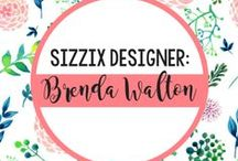 SIZZIX DESIGNER: BRENDA WALTON / by Sizzix