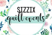 SIZZIX QUILT EVENTS / Follow Sizzix as we go to Quilt Market and Festival! / by Sizzix