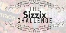 The Sizzix Challenge / Challenge your crafting abilities and take The SIZZIX Challenge! Here we pin up all of our BEST projects made for this Sizzix-only event!