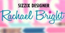 Sizzix Designer: Rachael Bright / Get that 'Joi de Vivre' here with all the amazing, creative projects using the pretty and practical designs from Rachael Bright's Sizzix collection.