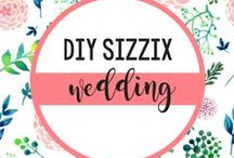 SIZZIX DIY Wedding / Whatever your theme or style, Sizzix® is here to help make your own, or friend or family member's wedding personalised and special with help from these DIY wedding projects. / by Sizzix