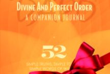 All Things DAPO--Divine And Perfect Order / Finding the Divine And Perfect Order in Your Life!  Providing Simple Truths, Simple Tools & Simple Words of Wisdom for Your Life