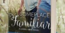 Someplace Familiar | A Novel / Someplace Familiar is the debut Contemporary Christian Romance novel by Teresa Tysinger  |  COMING MAY 2017