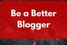 Be a Better Blogger / Writing is an art that anyone is capable of. Blogging is the business side of it. Who doesn't want to make money doing something they love?