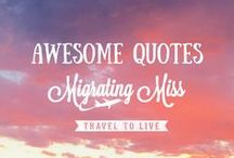 Awesome Quotes / Quotes and words for that little bit of inspiration you sometimes need