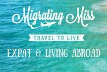 Expat & Living Abroad Advice / Posts about Expat Life and Living Abroad from the Migrating Miss Travel Blog