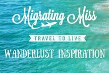 Wanderlust Inspiration / The best travel inspiration from the Migrating Miss Travel Blog