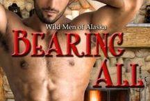 BEARING ALL - Wild Men of Alaska Series / He'll stripped her bare...