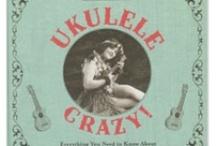 Ukulele / by Nancy Leonard Everett