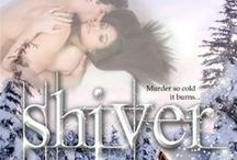 SHIVER - Book 3 in the Romance on the Edge Novels / Murder so cold it burns...