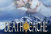 DEATH CACHE - Book 4 in the Romance on the Edge Novels / Loving her will get them all killed...