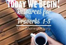 GMG - The Books of Proverbs and Song of Solomon / Join Good Morning Girls in the Book of Proverbs as we read through the Bible one chapter a day.