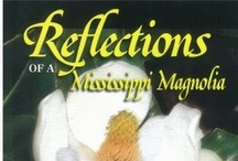 """Reflections of a Mississippi Magnolia / Reflections of a Mississippi Magnolia- A Life in Poems """"a celebration of the south and things southern"""""""