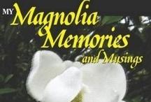 My Magnolia Memories and Musings