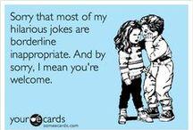 I love to laugh!  Hahaha Ha!