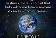 LOVING OUR EARTH / TAKING CARE OF WHAT IS MOST PRECIOUS