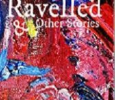 Ravelled and other stories / A collection of short stories by Sue Hampton  http://tslbooks.uk/authors/sue-hampton/