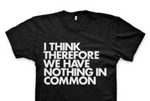 T-Shirts of Course / by Lee Bixler