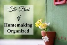 The Best of Homemaking Organized / Top posts from Homemaking Organized