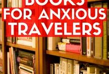 Books For Anxious Travelers / Mental health, travel, and life inspiration for all my fellow book worms ;)