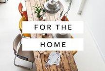 For The Home / Home decor and interior design inspiration