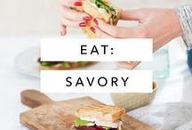 Eat:  Savory / Recipes for savory appetizers and meals
