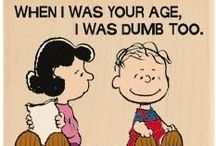 """Peanuts / """"I think I've discovered the secret of life - you just hang around until you get used to it."""" ~Charles M. Schulz"""