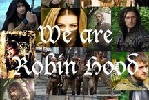 """Robin Hood (BBC) /  """"For every man there is a purpose which he sets up in his life. Let yours be the doing of all good deeds. That's us, lads.""""  ~Robin Hood; Parent Hood"""