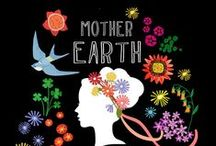 LOVE Mother Earth / Green Living / by Love Grown Foods