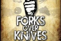 Forks Over Knives / by Julie Rouse