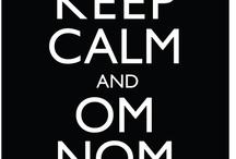 Om Nom Nom Nom / by Sara Kehl
