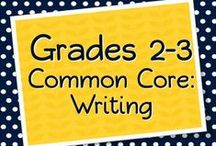 Grades 2-3 Writing / Teaching Writing with the Common Core in Grades 2-3 / by Elementary Solutions