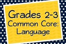 Grades 2-3 Language, Grammar, and Vocabulary / Teaching Grammar and Vocabulary with the Common Core in Grades 2-3 / by Elementary Solutions