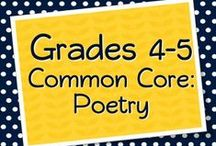 Grades 4-5 Poetry / Resources, products, freebies, and more for the Common Core Text Exemplars (or those that should be) in Poetry and Read-Aloud Poetry for Grades 4-5  / by Elementary Solutions