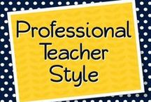 Professional Teacher Style / Style for the busy teacher - professional looks, outfits, and tips / by Elementary Solutions