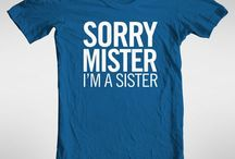 {I'm a Sister} / by Ariel Arevalo