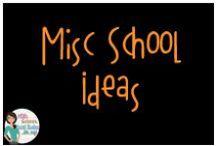 Misc School Ideas