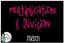 Math:  Multiplication and Division / All things multiplication and division