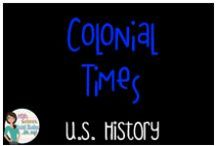US History - Colonial TImes / Everything to do with the Colonies and Colonial TImes