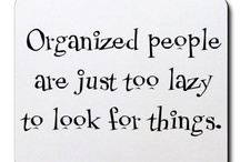 I'd be organized, if I could just get organized. / by Aileen Dingus