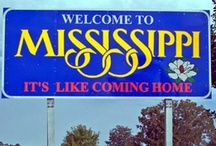 {MISSISSIPPI}: Our Home / We love Mississippi... and it shows.