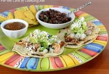Mexican Food Recipes / by For the Love of Cooking