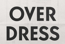 Be Prepared: To Overdress / by Chloé Whyte