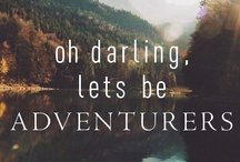 Darling, Let's be Adventurers / Adventure is out there.  / by Andrea Draya